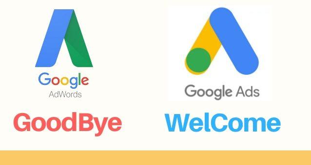Goodbye Google Adwords Hello Google Ads