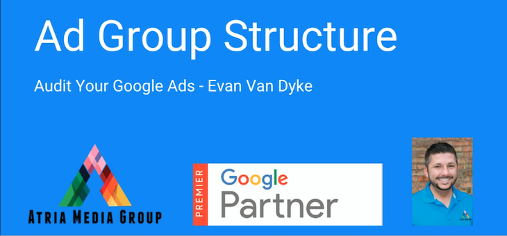Audit Your Google Ads – Ad Group Structure