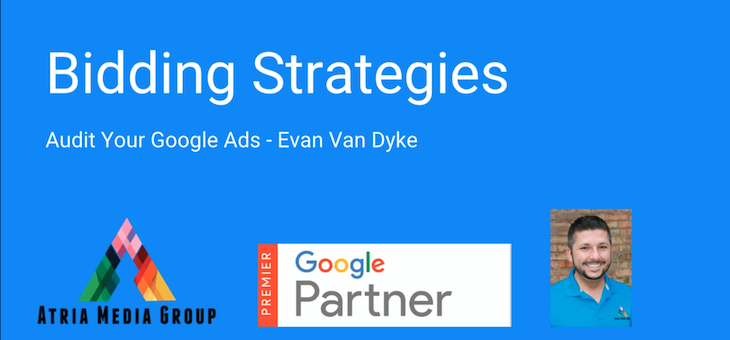 Audit Your Google Ads – Bidding Strategies